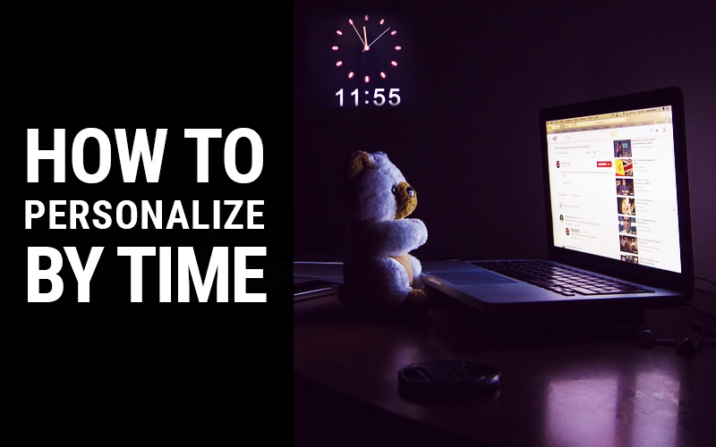 Personalization by time of day